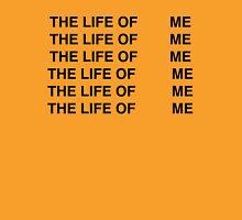THE LIFE OF ME - KANYE WEST INSPIRED Unisex T-Shirt