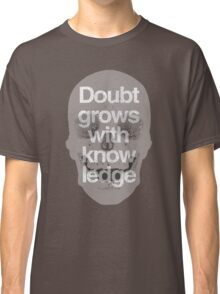 Doubt grows with knowledge  Goethe Classic T-Shirt