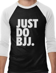 Just Do BJJ (Brazilian Jiu Jitsu) Men's Baseball ¾ T-Shirt