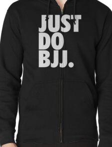 Just Do BJJ (Brazilian Jiu Jitsu) Zipped Hoodie