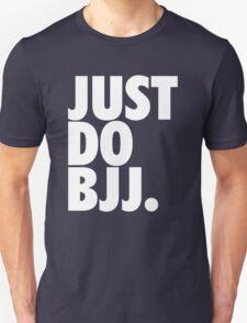 Just Do BJJ (Brazilian Jiu Jitsu) T-Shirt