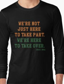 We're Not Here Just To Take Part We're Here To Take Over - McGregor Long Sleeve T-Shirt