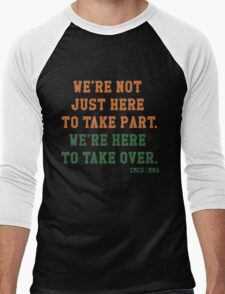 We're Not Here Just To Take Part We're Here To Take Over - McGregor Men's Baseball ¾ T-Shirt