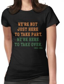 We're Not Here Just To Take Part We're Here To Take Over - McGregor Womens Fitted T-Shirt