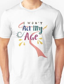 Act My Age Water Color T-Shirt