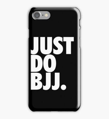 Just Do BJJ (Brazilian Jiu Jitsu) iPhone Case/Skin