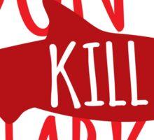 Don't KILL SHARKS! Sticker