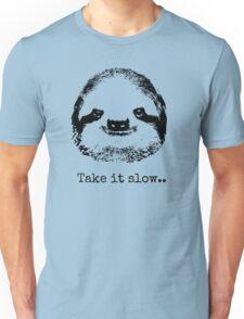 Take it slow.... Unisex T-Shirt
