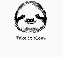 Take it slow.... Unisex T-Shirt