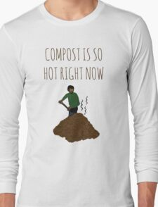 Compost Is So Hot Right Now Long Sleeve T-Shirt
