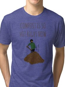 Compost Is So Hot Right Now Tri-blend T-Shirt