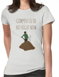 Compost Is So Hot Right Now Womens Fitted T-Shirt