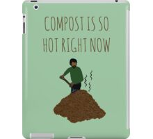 Compost Is So Hot Right Now iPad Case/Skin