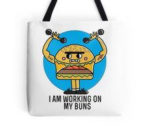 I am working on my buns  Tote Bag