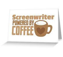 Screenwriter powered by coffee Greeting Card