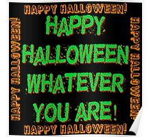 Happy Halloween Whatever You Are Poster
