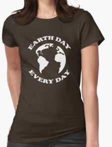 Earth Day Every Day Womens Fitted T-Shirt