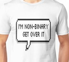 I'm Non-Binary, Get Over It Unisex T-Shirt