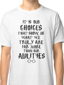 Dumbledore quote Classic T-Shirt