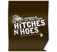 Farmers Be All 'Bout Them Hitches and Hoes: Funny Country Southern Saying for Country Girl or Boy Poster
