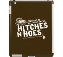 Farmers Be All 'Bout Them Hitches and Hoes: Funny Country Southern Saying for Country Girl or Boy iPad Case/Skin