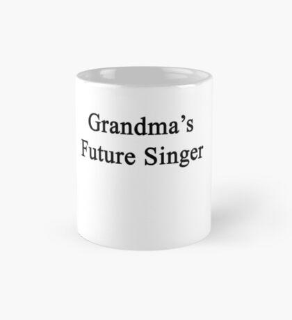 Grandma's Future Singer  Mug