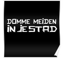 DOMME MEIDEN IN JE STAD (WHITE) Poster