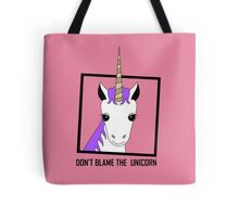 DON'T BLAME THE UNICORN Tote Bag