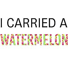 I Carried A Watermelon Photographic Print