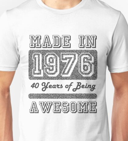 Made in 1976 Unisex T-Shirt