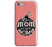 Mom da Bomb Mother's Day Cute Typography iPhone Case/Skin