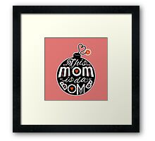 Mom da Bomb Mother's Day Cute Typography Framed Print
