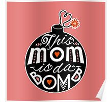 Mom da Bomb Mother's Day Cute Typography Poster
