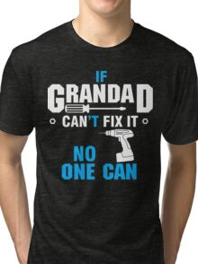GRANDAD CAN FIX IT Tri-blend T-Shirt
