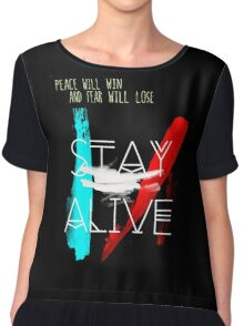 Peace will Win Fear WIll Lose - Stay Alive Quotes Chiffon Top