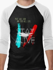 Peace will Win Fear WIll Lose - Stay Alive Quotes Men's Baseball ¾ T-Shirt