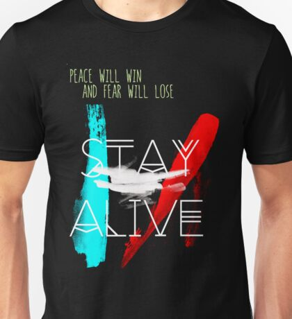 Peace will Win Fear WIll Lose - Stay Alive Quotes Unisex T-Shirt