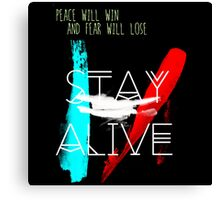 Peace will Win Fear WIll Lose - Stay Alive Quotes Canvas Print