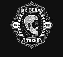 MY BEARD IS NOT A TRENDS Unisex T-Shirt