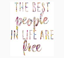 The Best People In Life Are Free Unisex T-Shirt