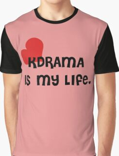 KDrama Is My Life. Graphic T-Shirt