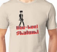 Hee-hee! Shalom! Unisex T-Shirt