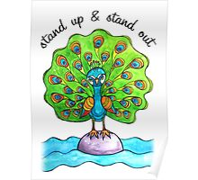 Stand Up & Stand Out: Whimsical Cute Peacock Watercolor Illustration Poster