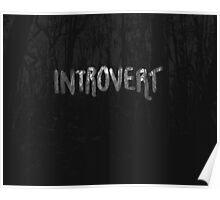 Introvert Deep Dark Forest Poster