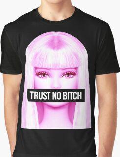 trust no bitch Graphic T-Shirt