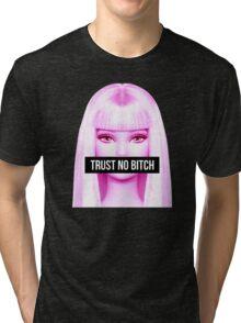 trust no bitch Tri-blend T-Shirt