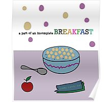 Incomplete Breakfast Poster