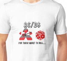 For Those About To Roll... Unisex T-Shirt
