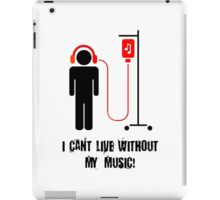 I Can't Live Without My Music iPad Case/Skin