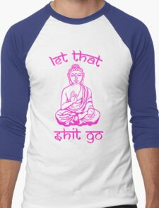 Let That Shit Go Mantra Men's Baseball ¾ T-Shirt